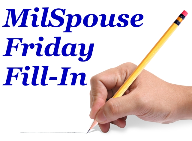 MilSpouse Friday Fill In…Learn Cool Facts About Army Wife 101