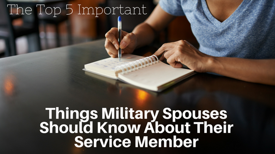 The Top 5 Important Things A Military Spouse Should Know About Their Service Member