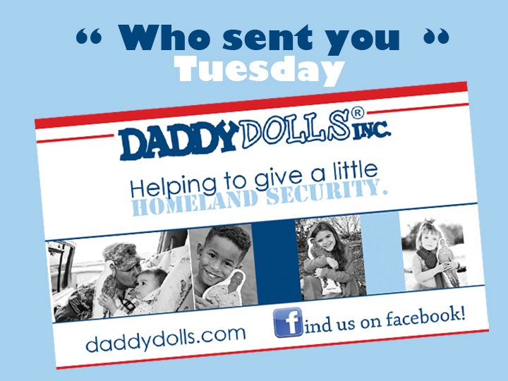 Who Sent You Tuesday At DaddyDolls.com…Win One Today Just By Saying Army Wife 101 Sent You!