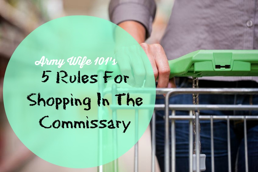 Attention Commissary Shoppers: Army Wife 101's Rules for Shopping in the Commissary