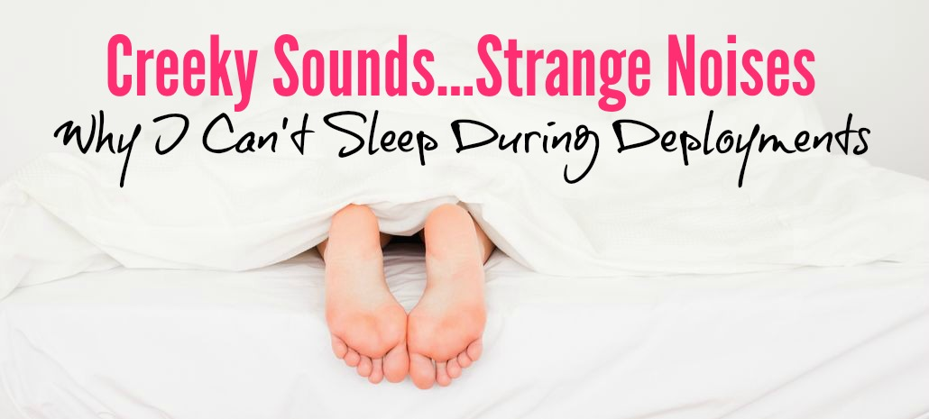 A Few Stupid Reasons I Can't Sleep During Deployments, Duty and TDY's!