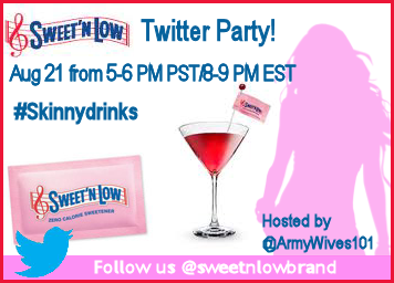 Sweet 'N Low Military Girls Night In and Skinny Drinks Twitter Party 8/21/12 8-9 EST