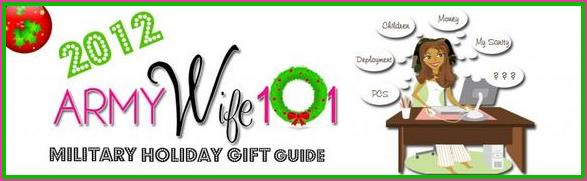 It's Finally Here: The 2012 Army Wife 101 Military Holiday Gift Guide and Giveaways Starts TODAYYYY!