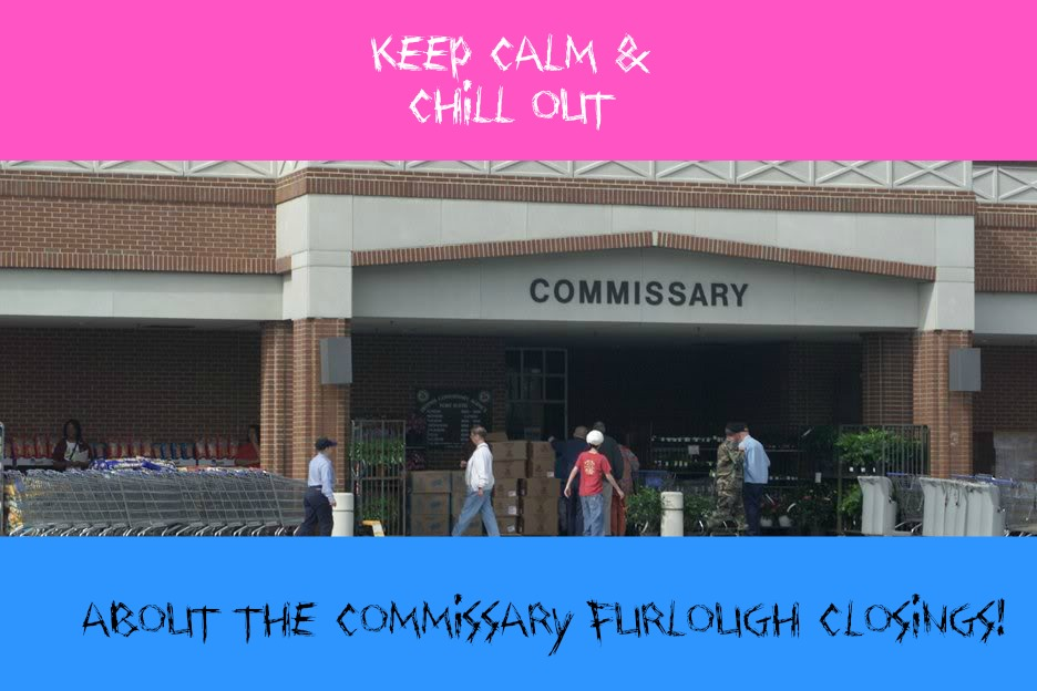 Will The Commissary Furlough Closings Really Affect You That Much? 3 Tips To Get You Through The Closings!