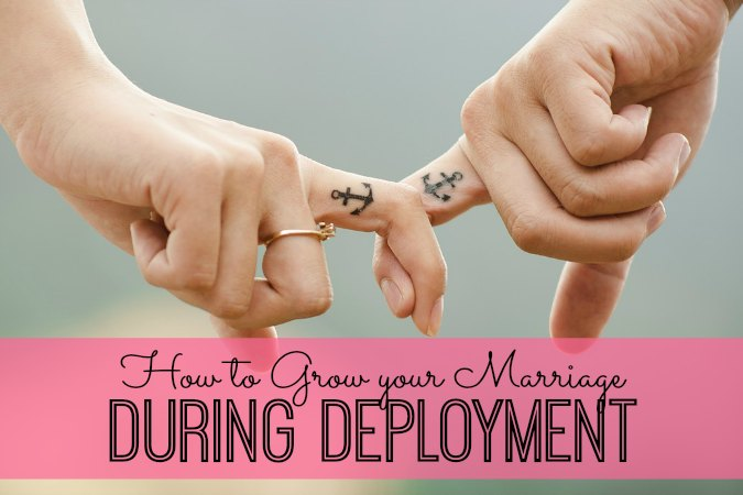 7 Ways To Grow Your Marriage During A Deployment