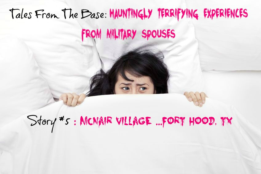 Tales From The Base: McNair Village Again…Fort Hood, TX