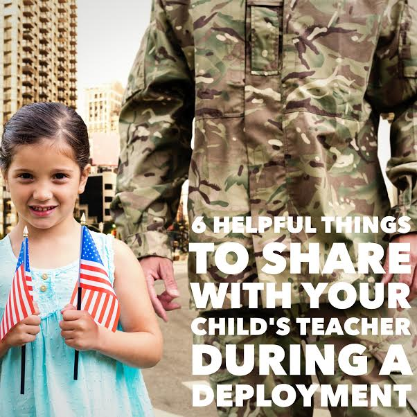 6 Things To Share With Your Child's Teacher During A Deployment