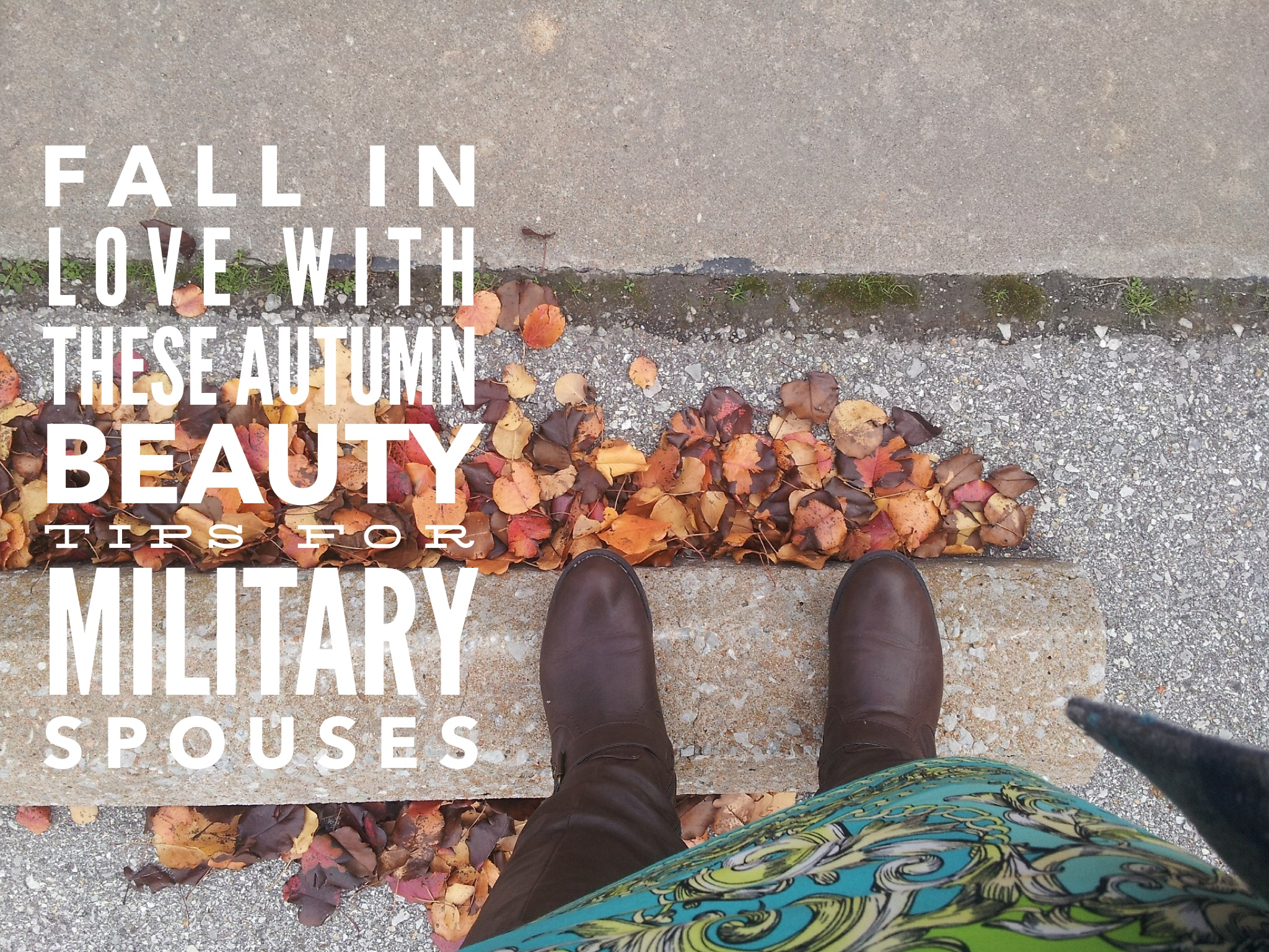 Fall in Love With These Top 5 Autumn Beauty Tips For Military Spouses