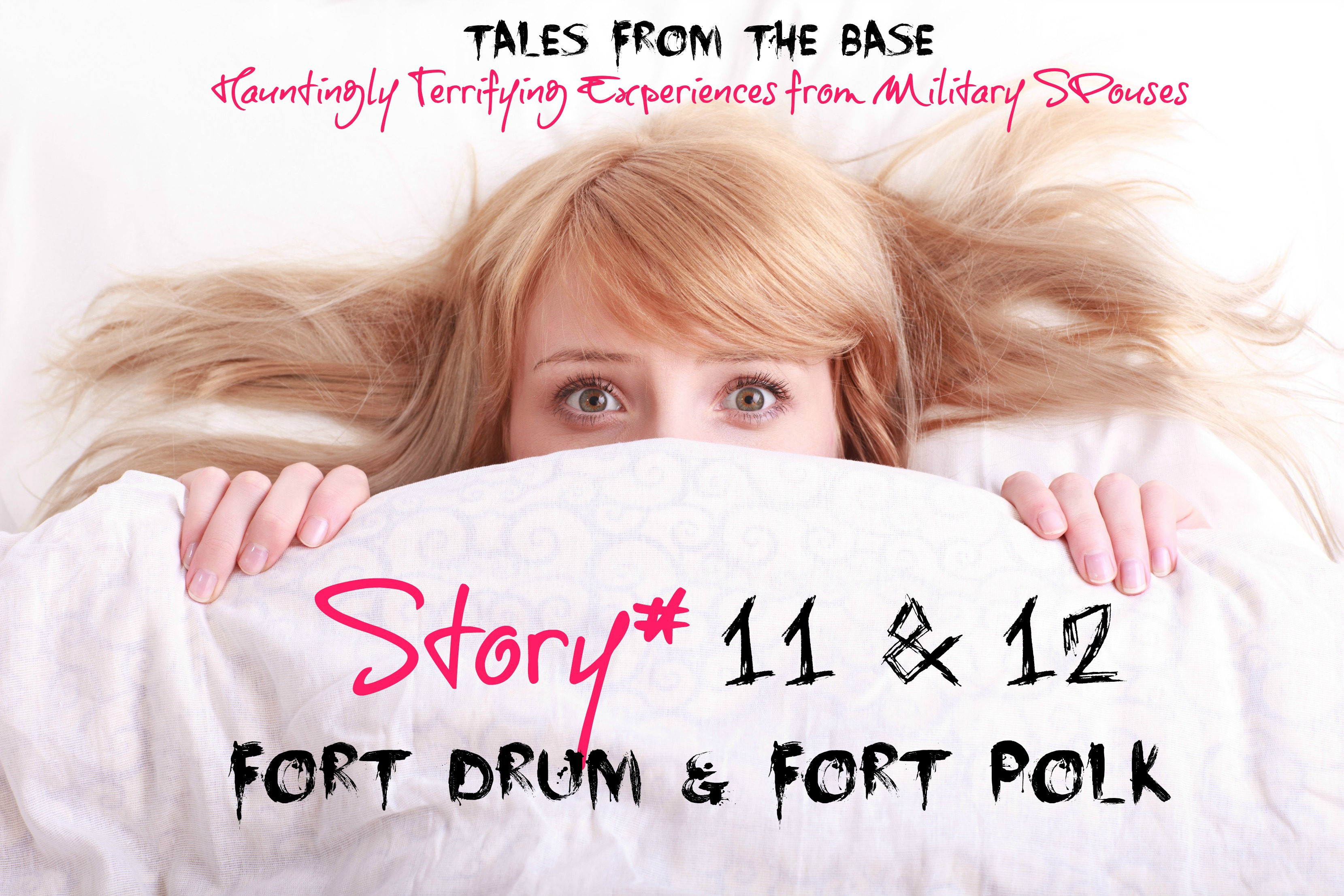 Haunted Tales From The Base: Fort Drum, NY and Fort Polk, LA