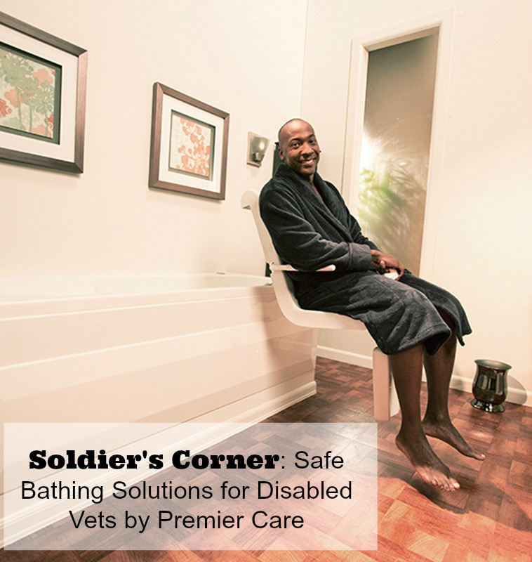 Soldiers Corner: Splish, Splash! Safe Bathing Solutions for Disabled Vets by Premier Care