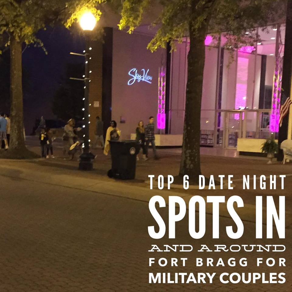 Top 6 Date Night Spots In Or Around Fort Bragg, North Carolina