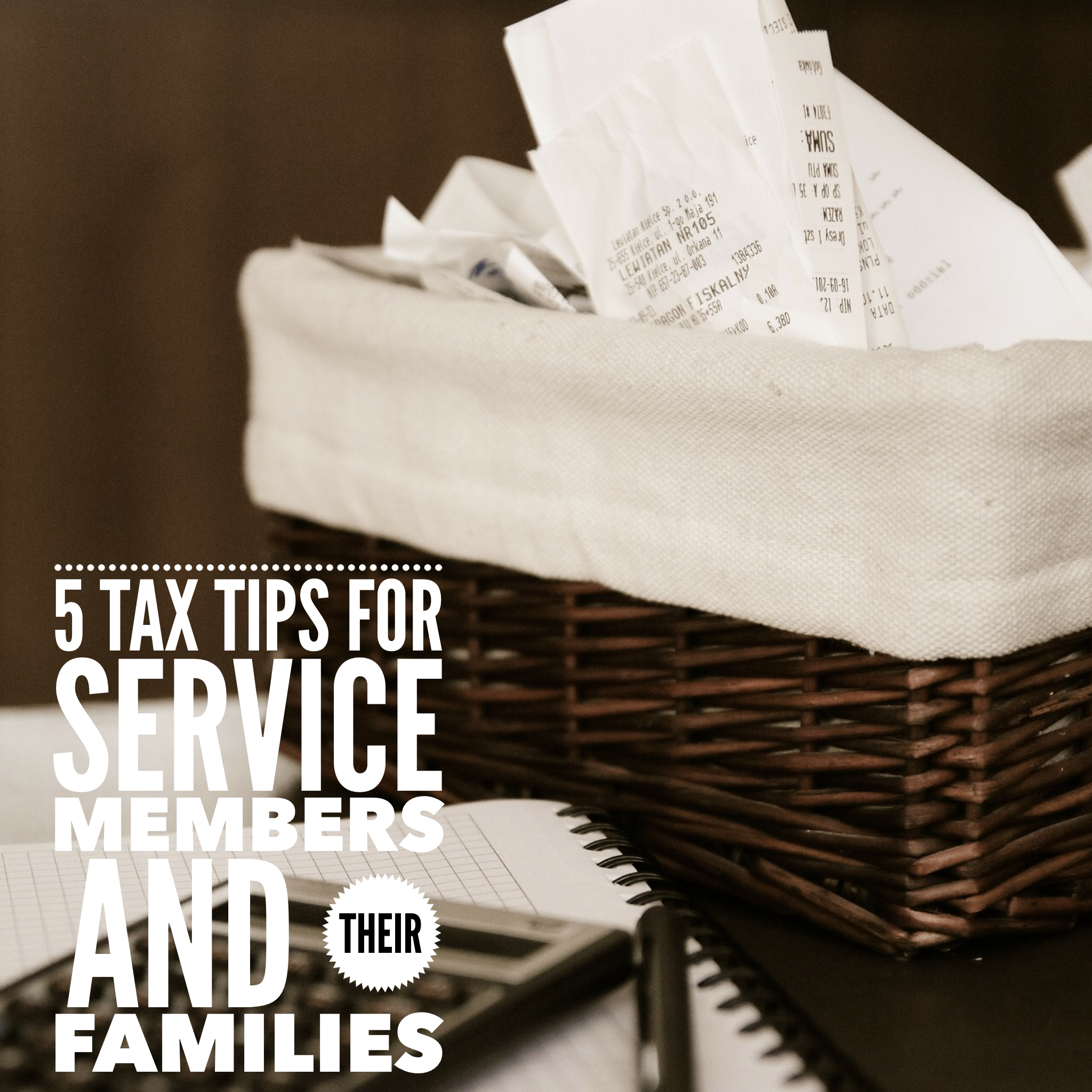 5 Tax Tips for Service Members and Their Families
