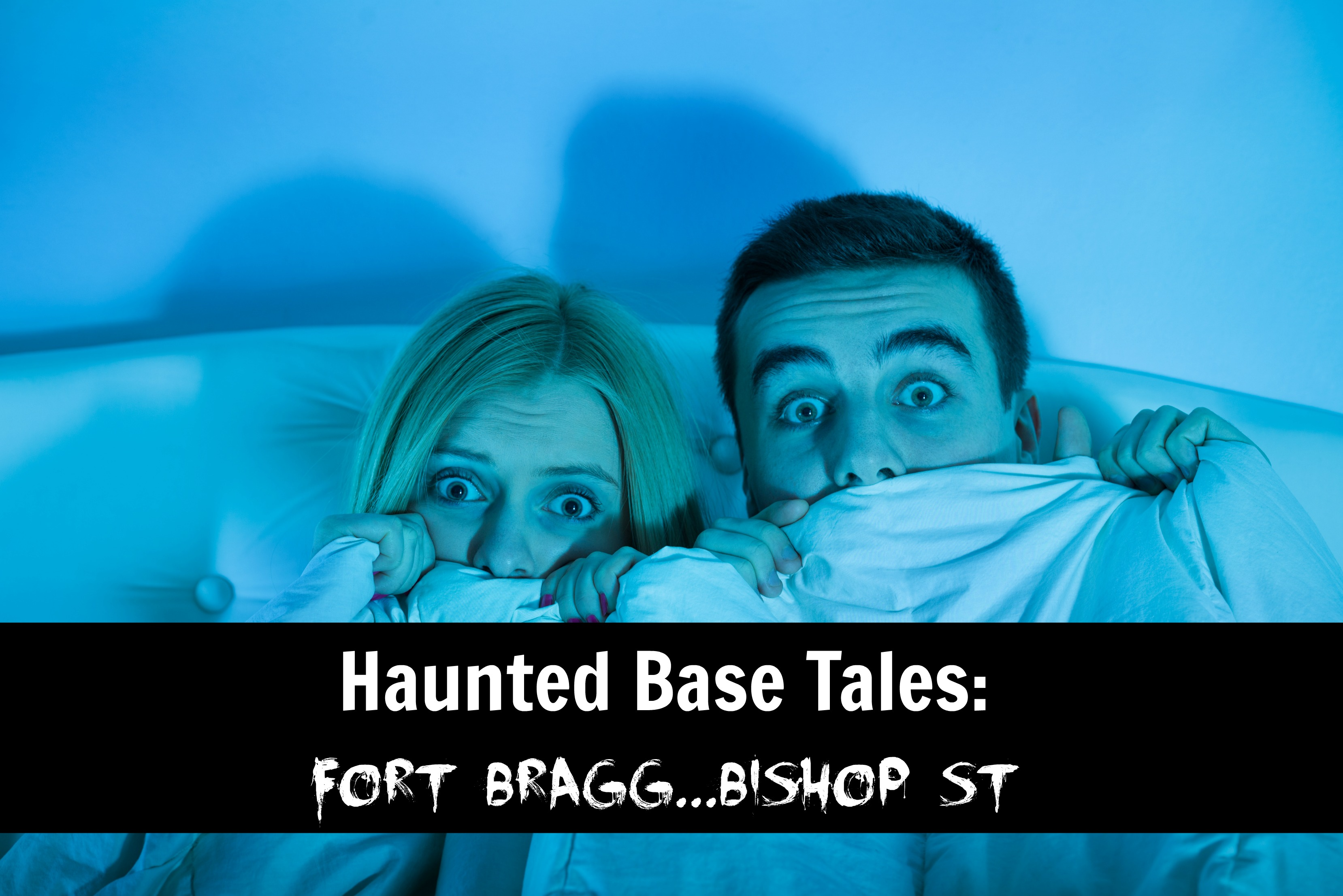 Haunted Tales From The Base: Bishop St Fort Bragg