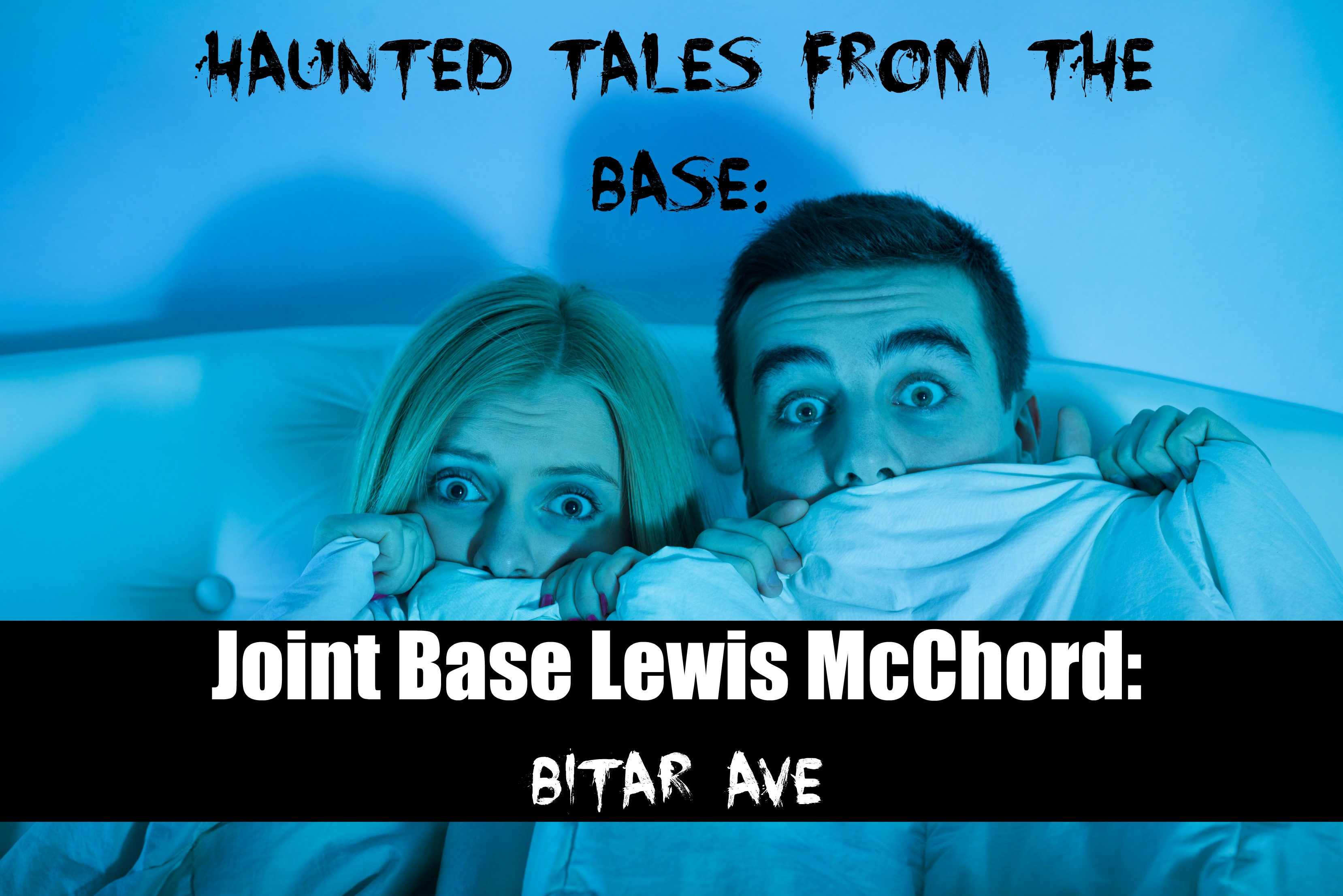 Haunted Tales From The Base: Joint Base Lewis McChord: Bitar Ave