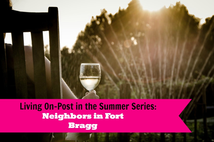 Living On-Post in the Summer Series: Fort Bragg and Neighbors
