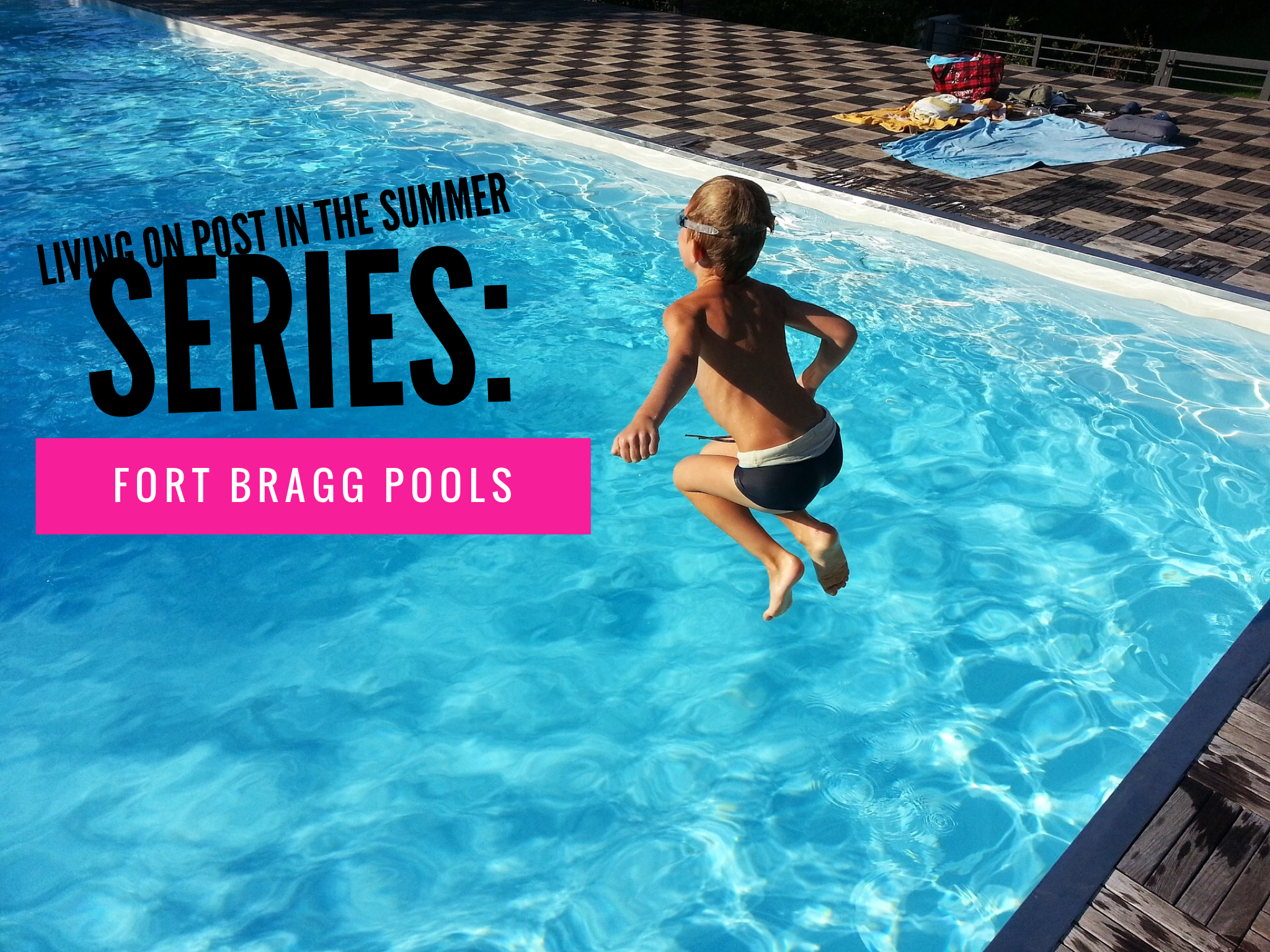 Living On-Post in the Summer Series: Fort Bragg Pools