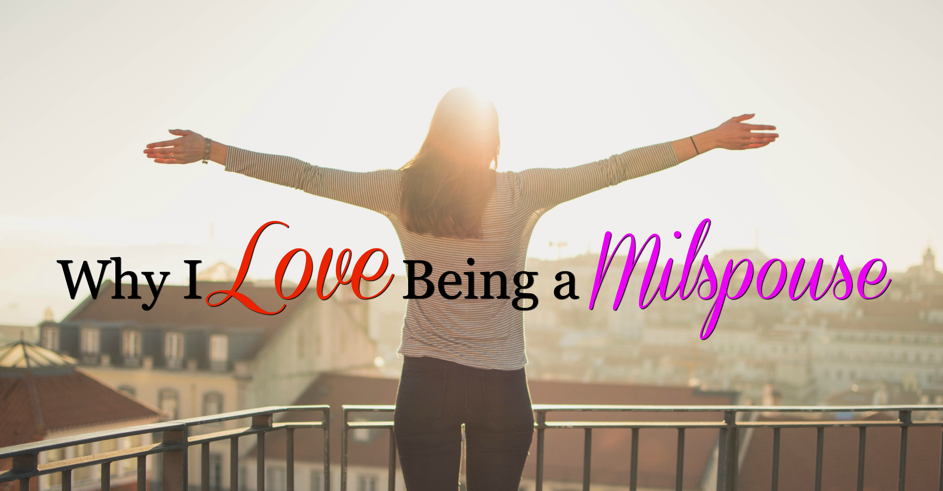 Why I Love Being a Milspouse