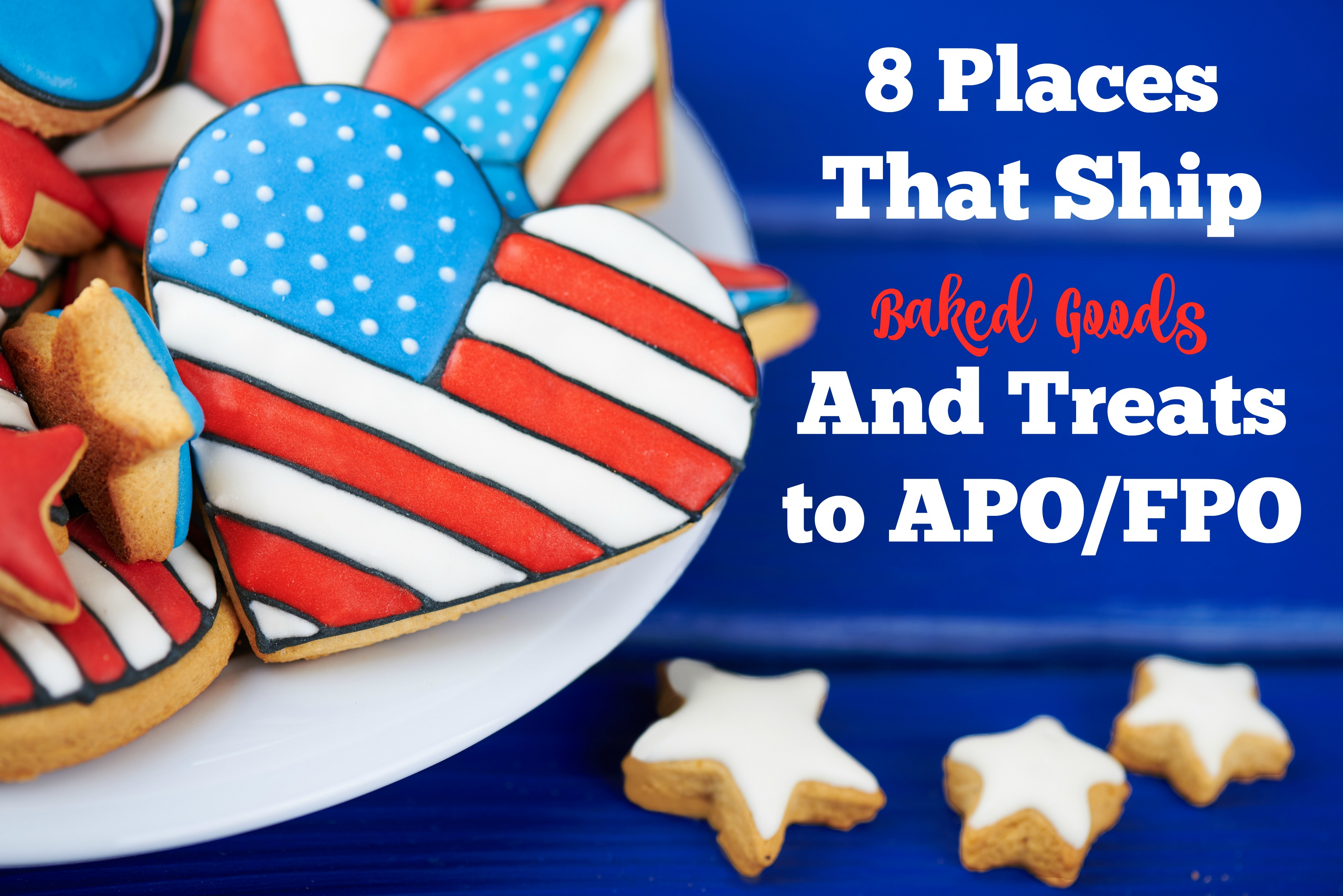 8 Places That Ship Baked Goods And Treats to APO/FPO