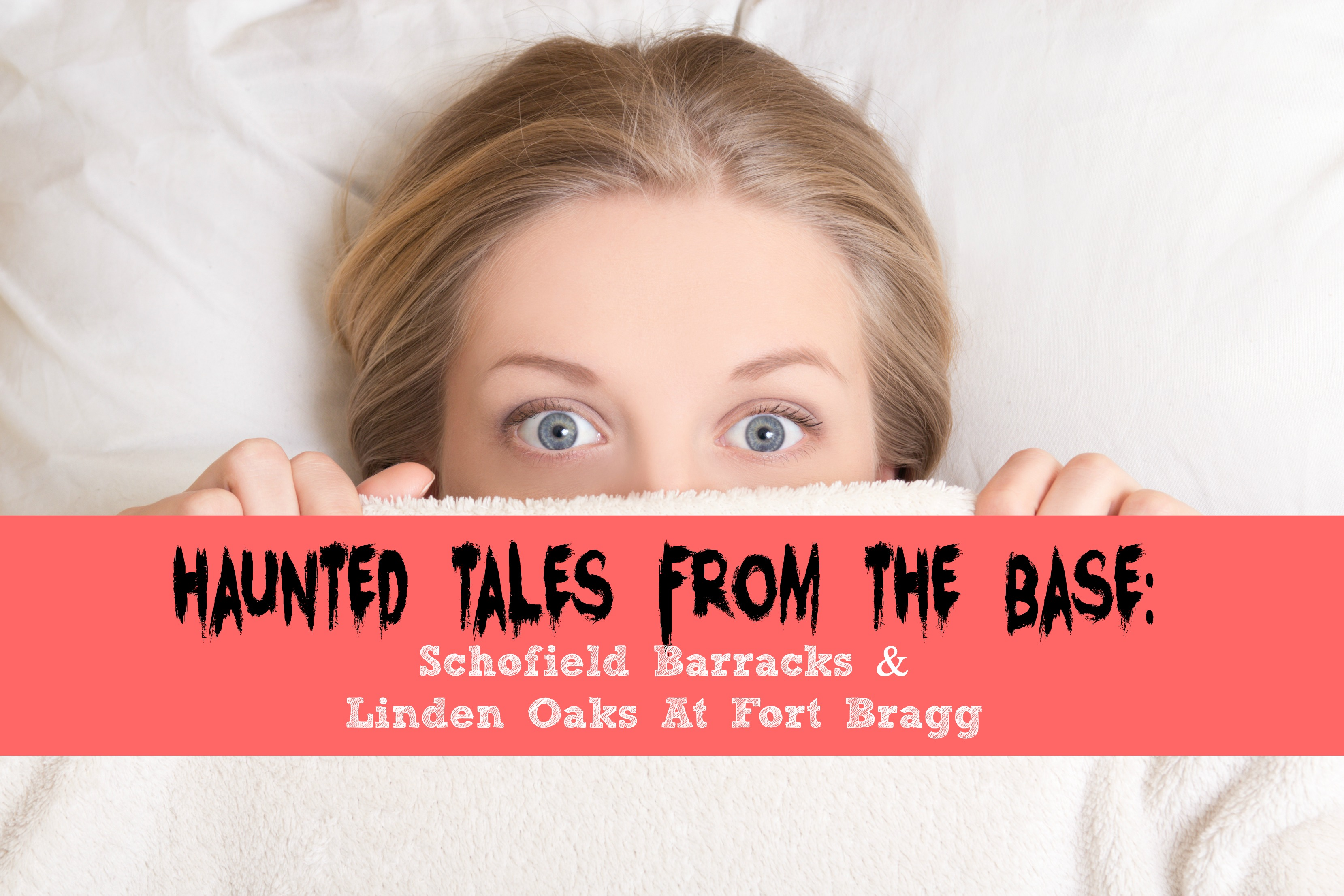 Haunted Tales From The Base: Schofield Barracks & Linden Oaks