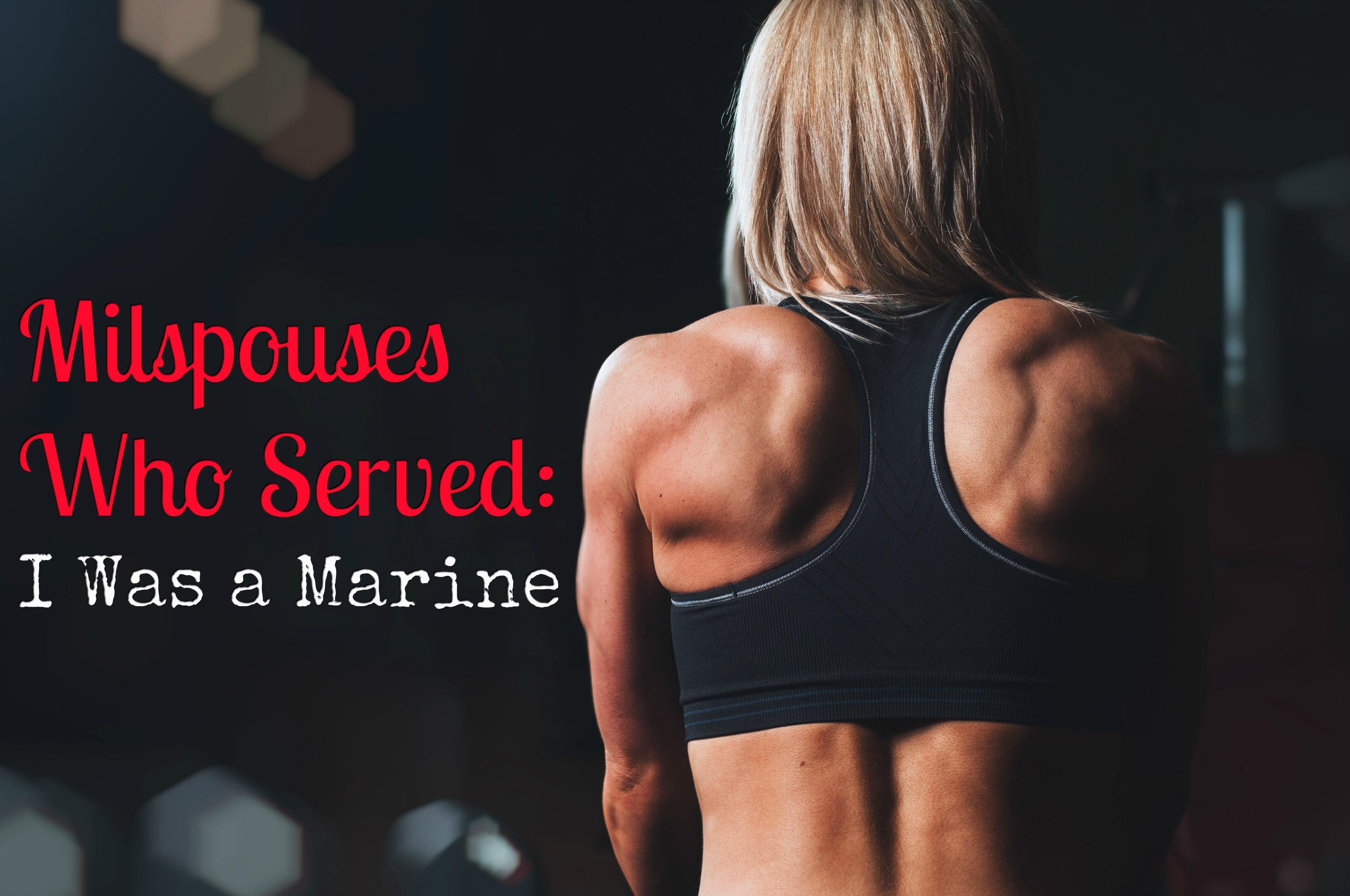 Milspouses Who Served: I Was a Marine
