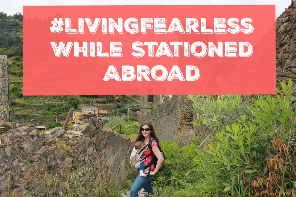 #LivingFearless While Stationed Abroad