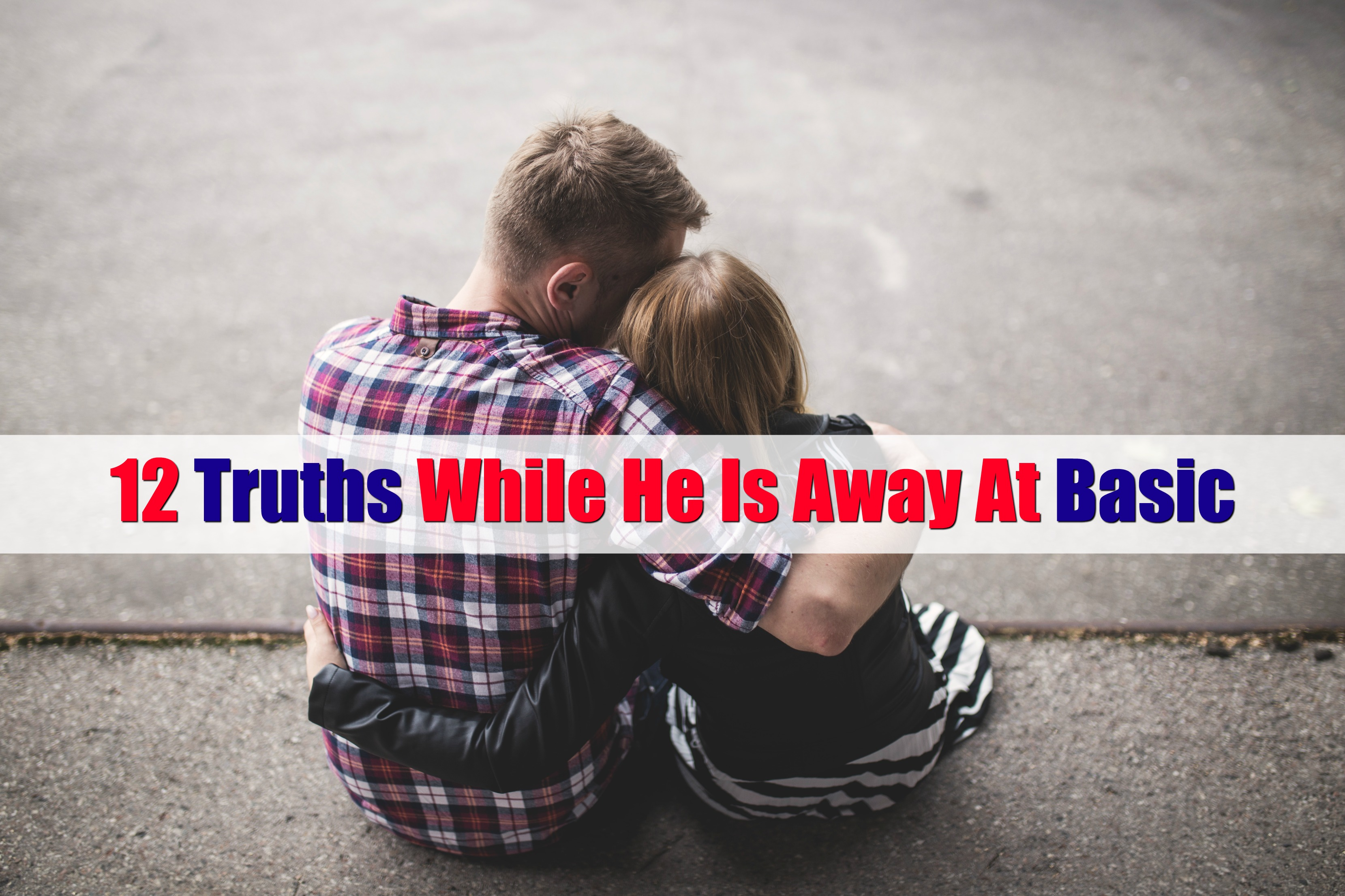 12 Truths While He Is Away at Basic