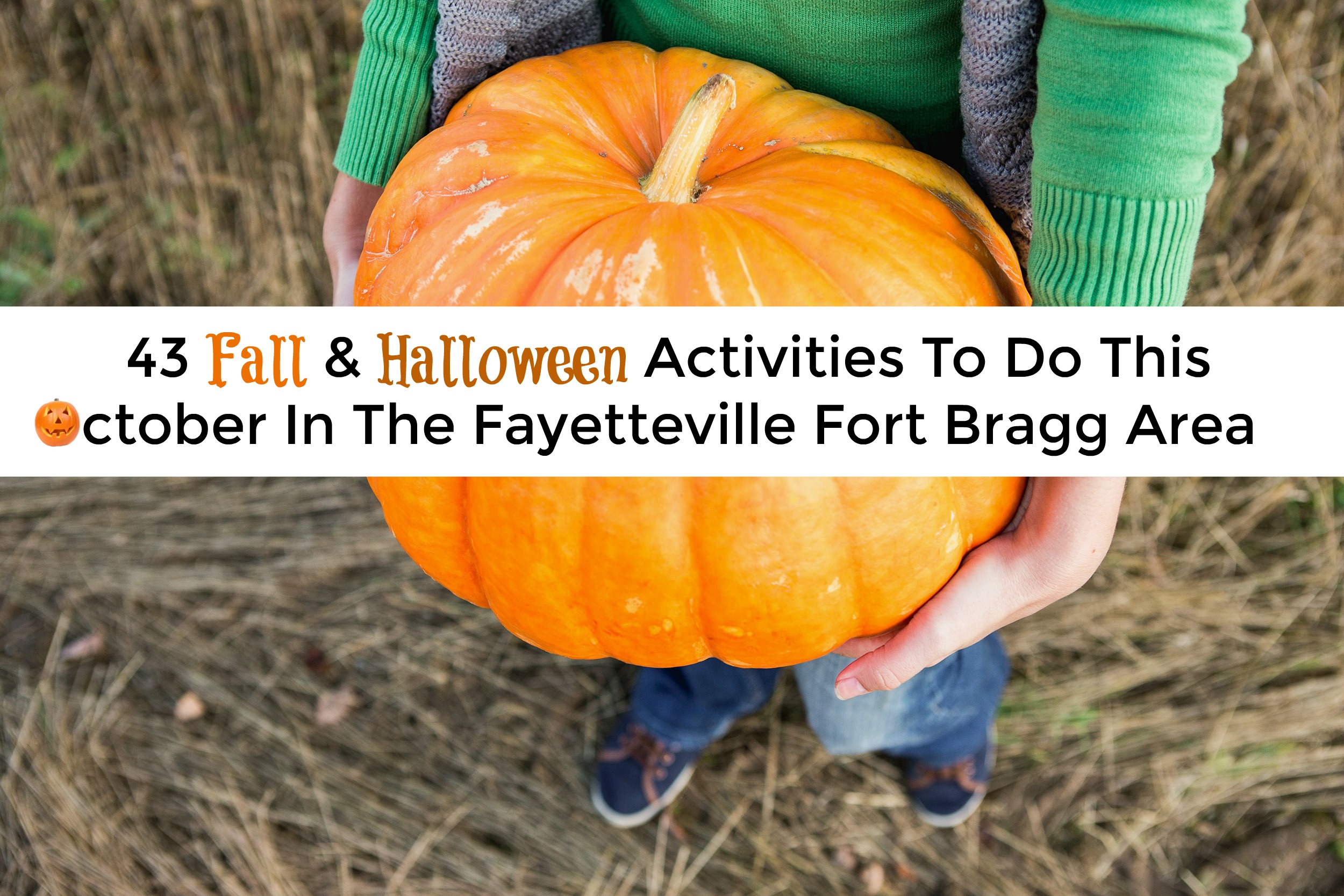 43 Fall & Halloween Activities in The Fayetteville Fort Bragg Area