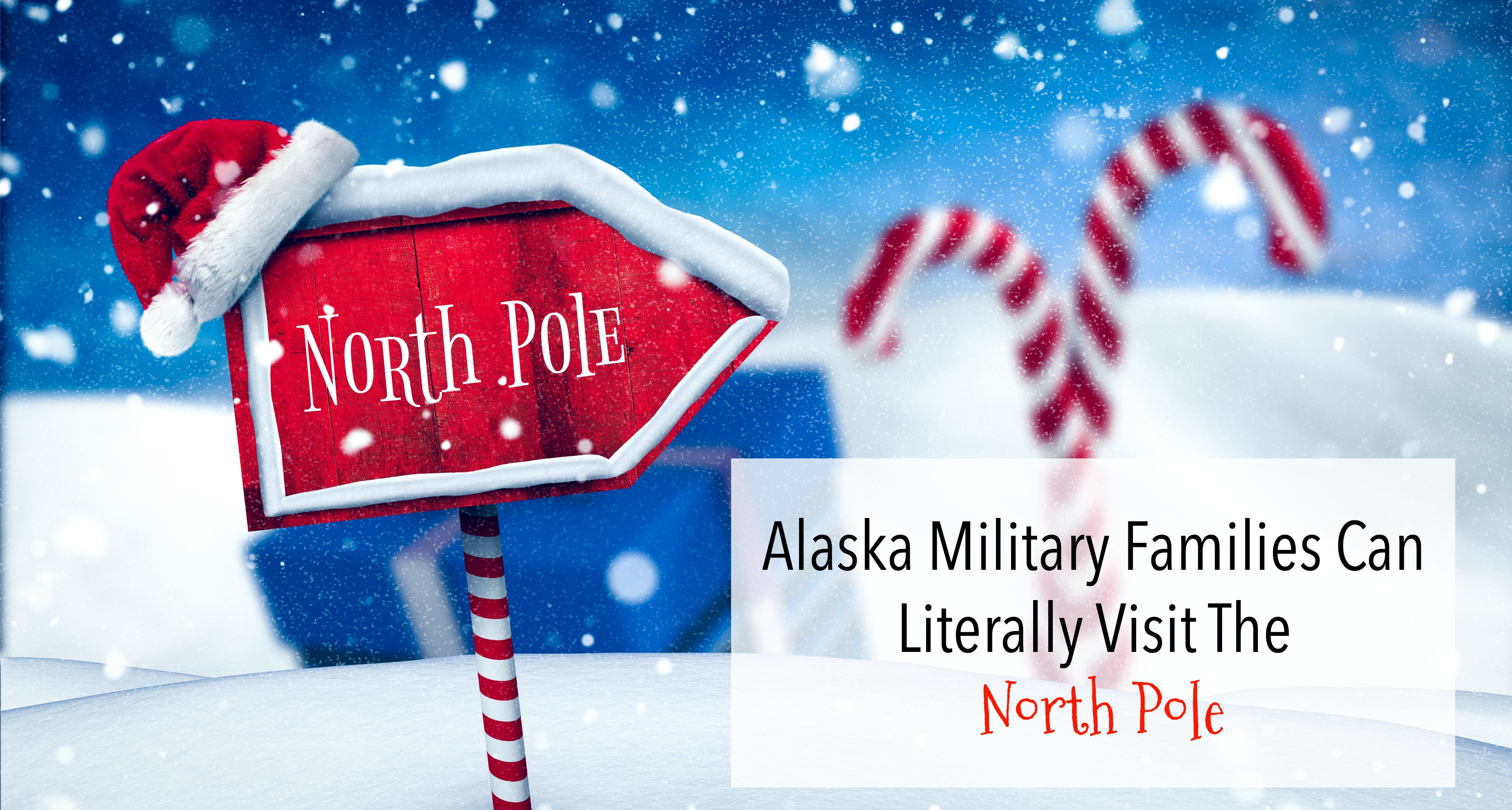 Alaska Military Families Can Literally Visit The North Pole