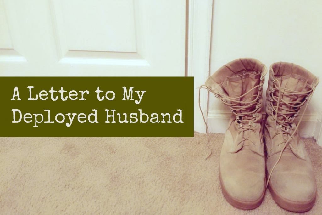 A Letter to My Deployed Husband