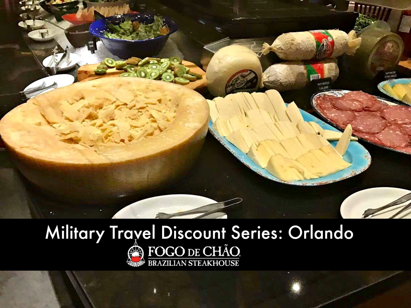 Military Discount Travel Series: Fogo de Chao Brazilian Steakhouse Orlando Florida