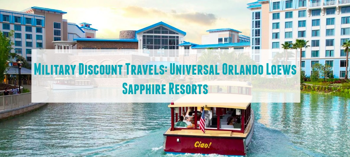 Military Discount Travels: Universal Orlando Loews Sapphire Resorts