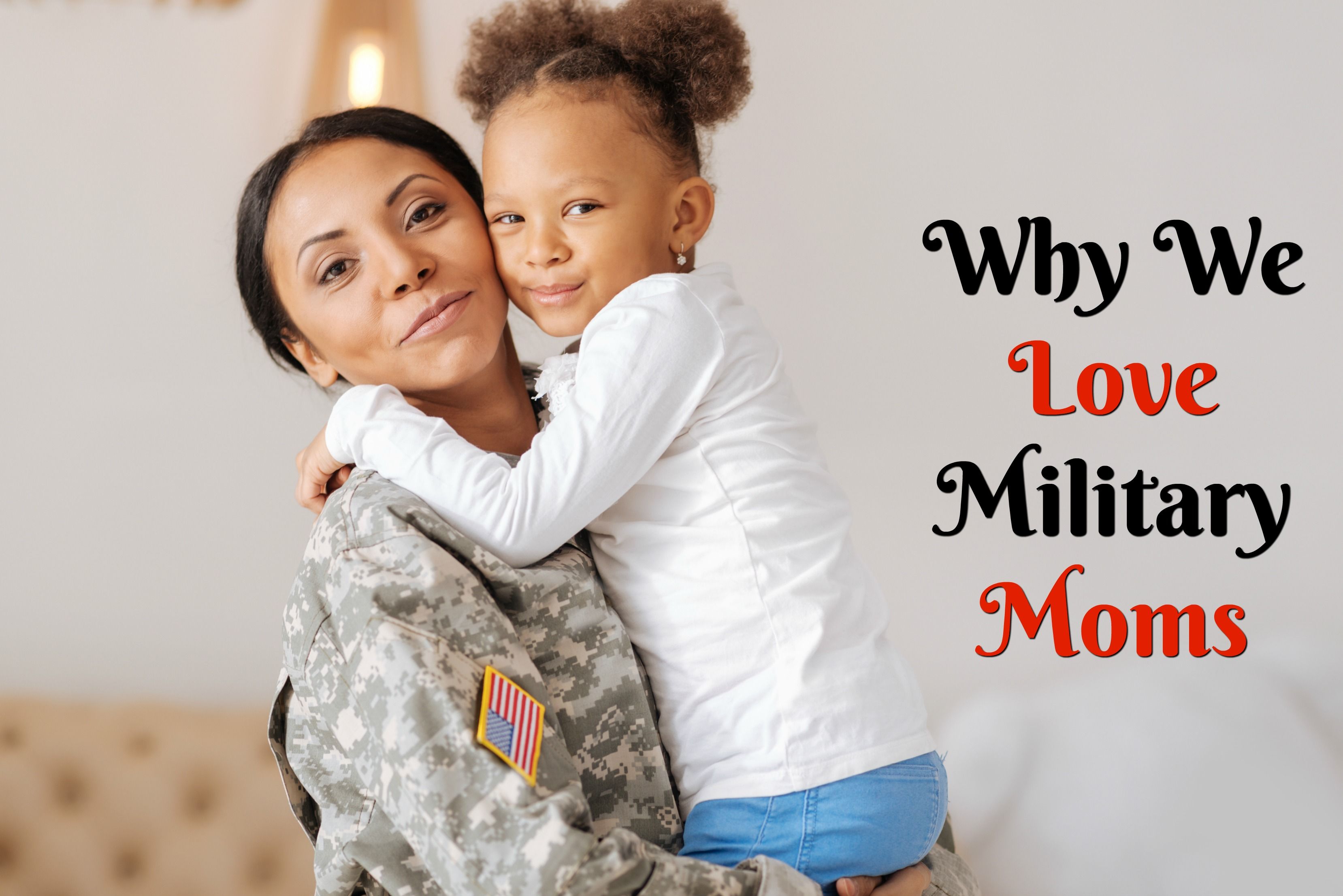 Why We Love Military Moms