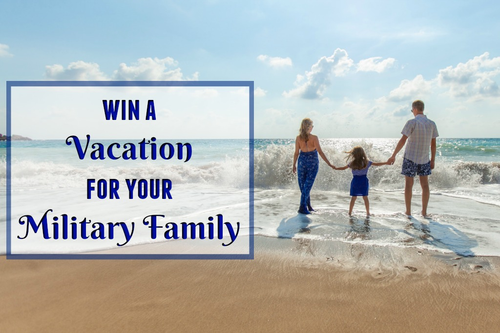 Win a Vacation for Your Military Family