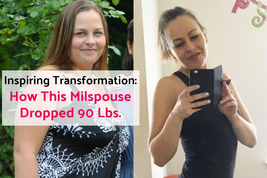 Inspiring Transformation: How This Milspouse Dropped 90 Lbs