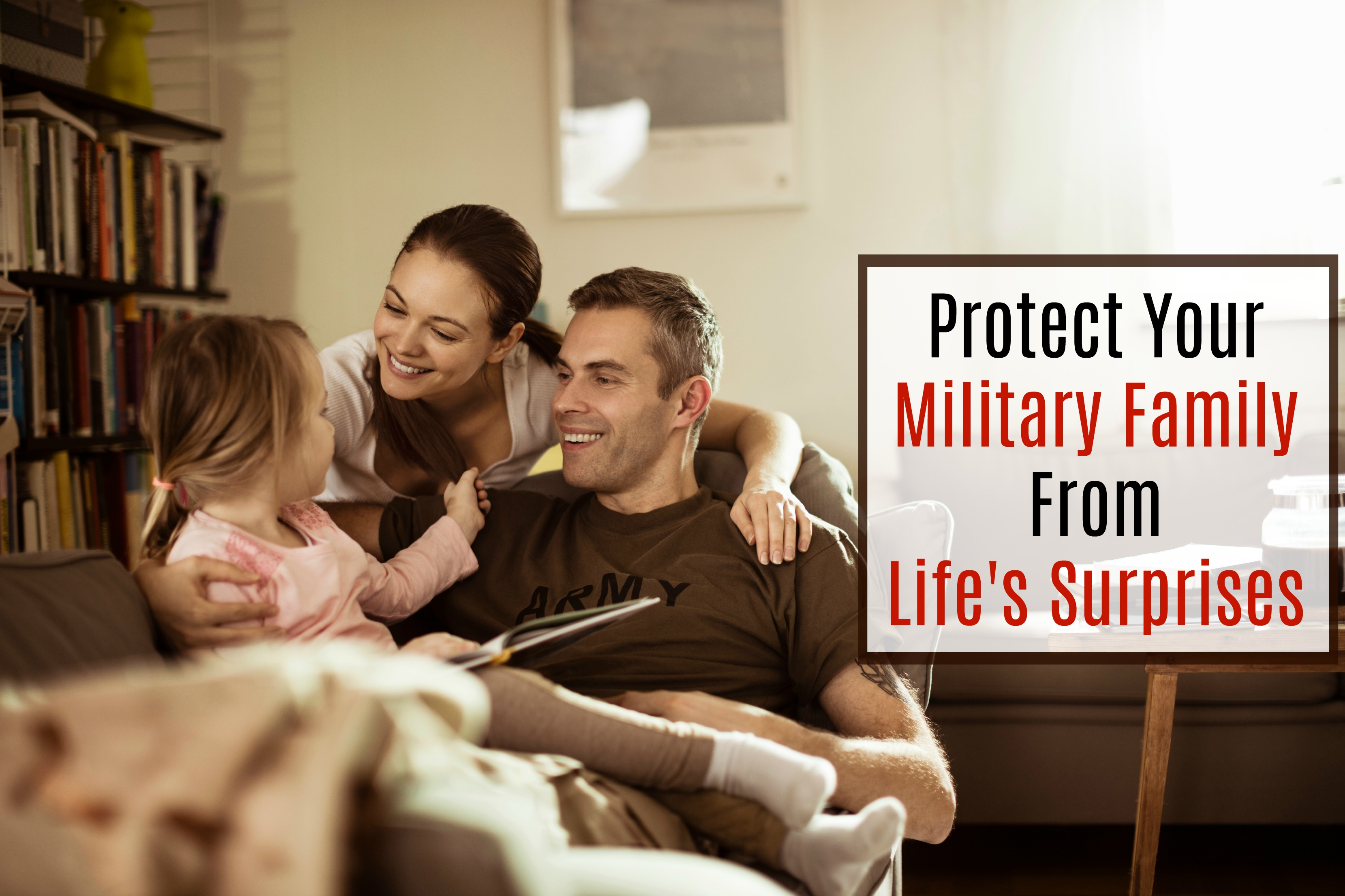 Protect Your Military Family from Life's Surprises