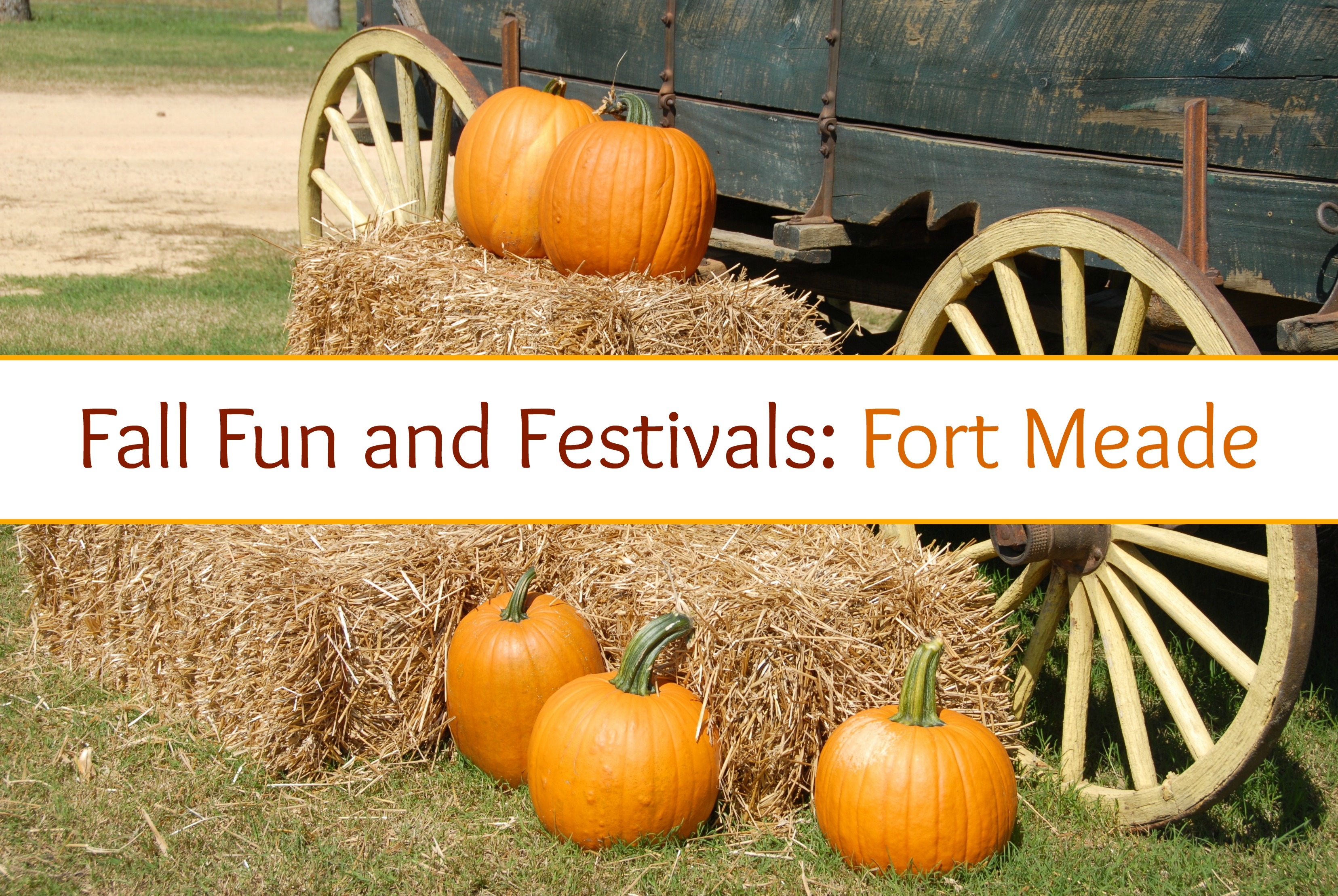 Fall Fun & Festivals: Fort Meade