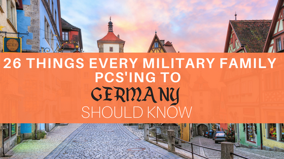 26 Things Every Military Family PCS'ing To Germany Should Know