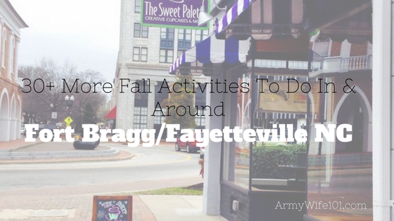 30+ More Fall Activities To Do In And Around Fayetteville & Fort Bragg North Carolina