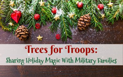 Trees for Troops: Sharing Holiday Magic With Military Families