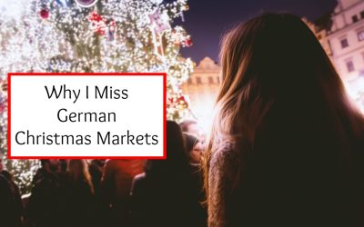 Why I Miss German Christmas Markets