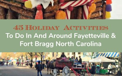 45 Holiday Activities To Do In And Around Fayetteville & Fort Bragg North Carolina
