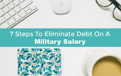 7 Steps To Eliminate Debt On A Military Salary