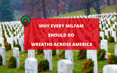 Why Every MilFam Should Do Wreaths Across America