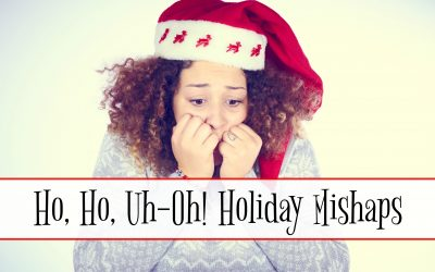 Ho, Ho, Uh-Oh! Holiday Mishaps