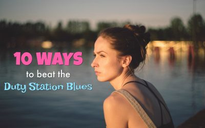 10 Ways to Beat the Duty Station Blues