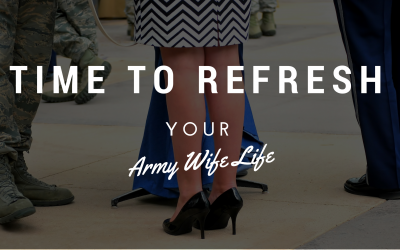 Time to Refresh Your Army Wife Life