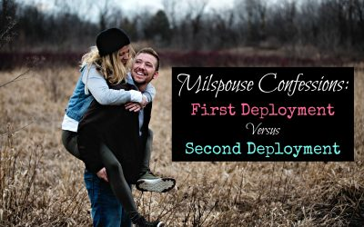 Milspouse Confessions: First vs. Second Deployment