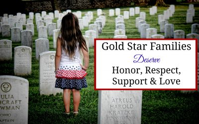 Gold Star Families Deserve Honor, Respect, Support & Love
