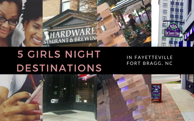 5 Girls Night Activities To Do In Fayetteville (Fort Bragg) NC