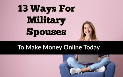 13 Ways For Military Spouses To Make Money Online Today